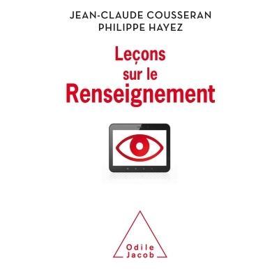Leçons sur le renseignement, Jean-Claude  Cousseran et Philippe Hayez